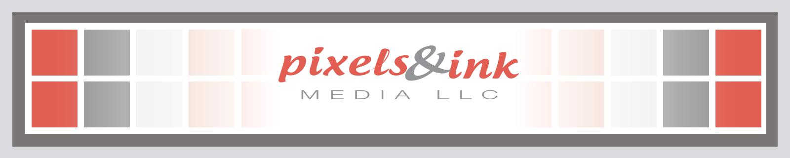 Pixels and Ink Media LLC